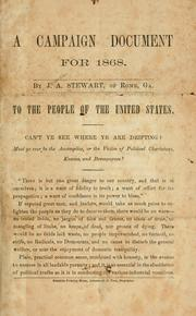 Cover of: A campaign document for 1868. | Stewart, J. A.