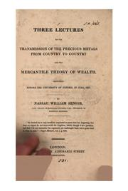 Cover of: Three lectures on the transmission of the precious metals from country to country and the mercantile theory of wealth