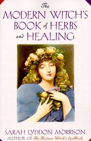 Cover of: The modern witch's book of herbs and healing