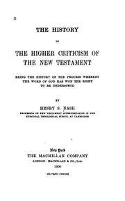 Cover of: The history of the higher criticism of the New Testament | Henry Sylvester Nash