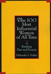 Cover of: 100 Influential Women | Deborah Felder