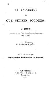 Cover of: An indignity to our citizen soldiers: A sermon preached in the First parish church, Cambridge, June 1, 1890. By Edward H. Hall.