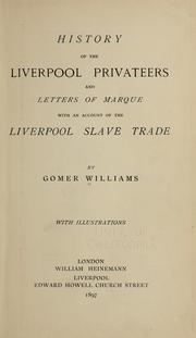 Cover of: History of the Liverpool privateers and letters of marque | Gomer Williams