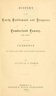 Cover of: History of the early settlement and progress of Cumberland County, New Jersey | Lucius Q. C. Elmer