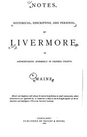 Cover of: Notes, historical, descriptive, and personal, of Livermore, in Androscoggin (formerly in Oxford) county, Maine ..