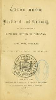 Cover of: Guide book for Portland and vicinity by by William Willis, with maps and sixteen illustrations.