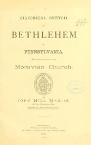 Historical sketch of Bethlehem in Pennsylvania by John Hill Martin