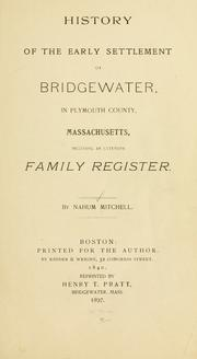 Cover of: History of the early settlement of Bridgewater in Plymouth county, Massachusetts