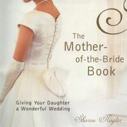 Cover of: The Mother-Of-The-Bride Book: Giving Your Daughter a Wonderful Wedding