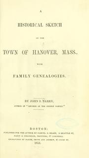 Cover of: A historical sketch of the town of Hanover, Mass., with family genealogies. | John Stetson Barry