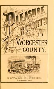 Pleasure resorts in Worcester county, and how to reach them by Edward Rice Fiske