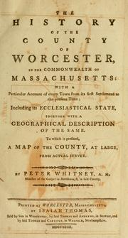 Cover of: The history of the county of Worcester, in the commonwealth of Massachusetts | Whitney, Peter