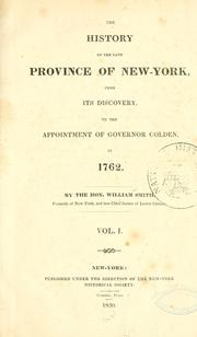 Cover of: The history of the late province of New-York, from its discovery, to the appointment of Governor Colden, in 1762. | William Smith