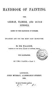 Handbook of painting. - The German, Flemish, and Dutch schools.
