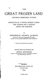 The great frozen land (Bolshaia zemelskija tundra) by Frederick George Jackson