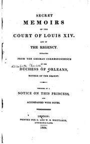 Cover of: Secret memoirs of the court of Louis XIV and of the regency