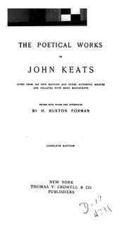 Cover of: The poetical works of John Keats given from his own editions and other authentic sources and collated with many manuscripts