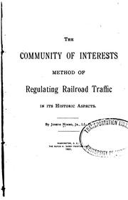 Cover of: The community of interests method of regulating railroad traffic in its historic aspects