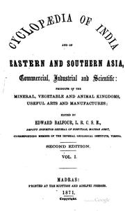Cover of: Cyclopædia of India and of eastern and southern Asia, commercial, industrial and scientific | Edward Balfour