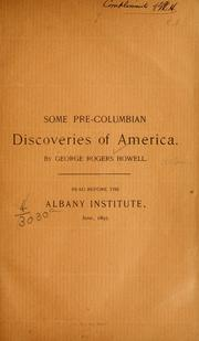 Cover of: Some pre-Columbian discoveries of America. | George Rogers Howell
