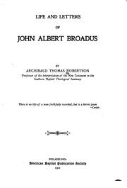 Cover of: Life and letters of John Albert Broadus. | A. T. Robertson