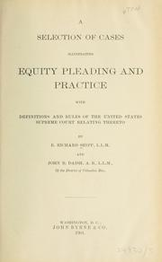 Cover of: A selection of cases illustrating equity pleading and practice
