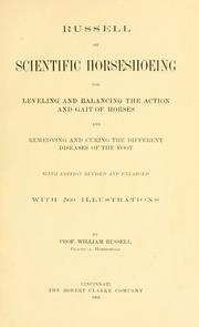 Cover of: Russell on scientific horseshoeing for leveling and balancing the action and gait of horses and remedying and curing the different diseases of the foot
