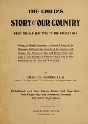 Cover of: The child's story of our country from the earliest time to the present day ..