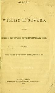 Cover of: Speech of William H. Seward on the claims of the officers of the revolutionary army
