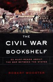 Cover of: The Civil War Bookshelf: 50 Must-Read Books About the War Between the States