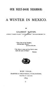 Cover of: Our next-door neighbor: a winter in Mexico.