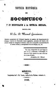 Cover of: Noticia histórica de Soconusco, y su incorporacion á la República Mexicana