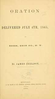Cover of: Oration delivered July 4th, 1865 | James Sheldon