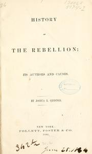 Cover of: History of the rebellion | Joshua R. Giddings