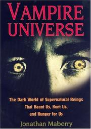 Cover of: Vampire universe: the dark world of supernatural beings that haunt us, hunt us, and hunger for us
