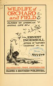 Cover of: Wild life of orchard and field | Ernest Ingersoll