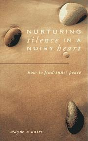 Cover of: Nurturing silence in a noisy heart | Wayne Edward Oates