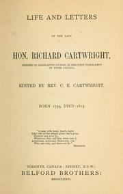 Cover of: Life and letters of the late Hon. Richard Cartwright ... | Conway Edward Cartwright