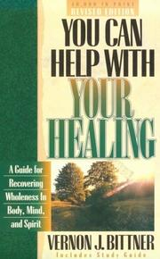 Cover of: You can help with your healing | Vernon J. Bittner