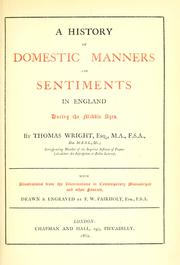 Cover of: A history of domestic manners and sentiments in England during the middle ages. | Wright, Thomas