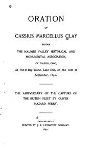 Cover of: Oration of Cassius Marcellus Clay before the Maumee valley historical and monumental association, of Toledo, Ohio