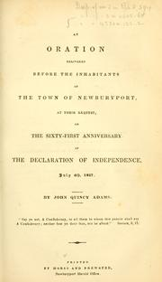 Cover of: An oration delivered before the inhabitants of the town of Newburyport, at their request, on the sixty-first anniversary of the Declaration of Independence, July 4th, 1837