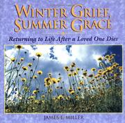 Cover of: Winter grief, summer grace: returning to life after a loved one dies