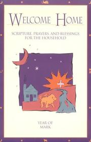 Cover of: Welcome Home: Scripture, Prayers, and Blessings for the Household