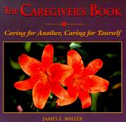 Cover of: The caregiver's book: caring for another, caring for yourself