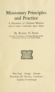 Cover of: Missionary principles and practice | Robert E. Speer