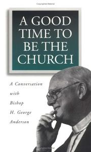 Cover of: A good time to be the church | H. George Anderson