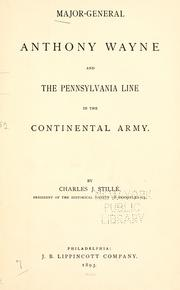 Cover of: Major-General Anthony Wayne and the Pennsylvania line in the Continental Army