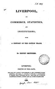 Cover of: Liverpool, its commerce, statistics, and institutions | Henry Smithers