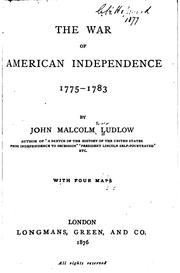 Cover of: The war of American independence, 1775-1783 | John Malcolm Forbes Ludlow